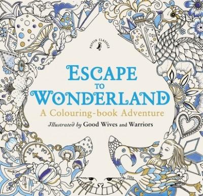 Escape To Wonderland A Colouring Book Adventure Paperback