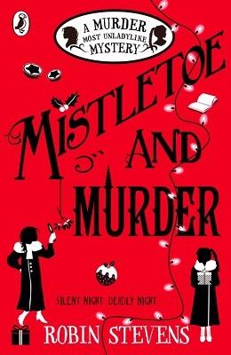 Mistletoe and Murder - A Murder Most Unladylike Mystery (Paperback)