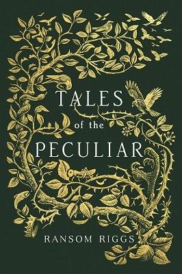 Tales of the Peculiar - Miss Peregrine's Peculiar Children (Hardback)