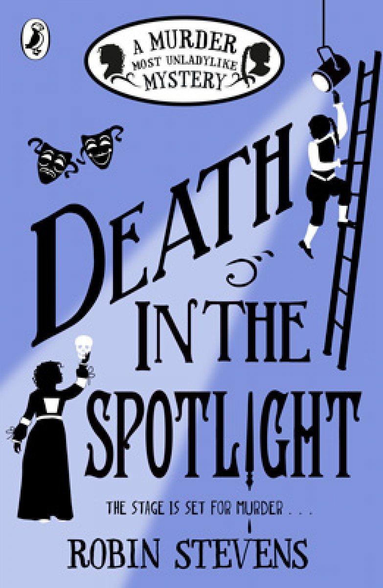 Death in the Spotlight: A Murder Most Unladylike Mystery - Murder Most Unladylike Mystery (Paperback)