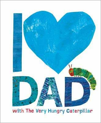 I Love Dad with the Very Hungry Caterpillar (Hardback)