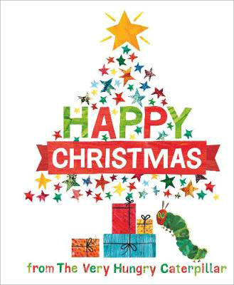 Happy Christmas from the Very Hungry Caterpillar (Hardback)