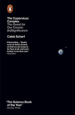 The Copernicus Complex: The Quest for Our Cosmic (In)Significance (Paperback)