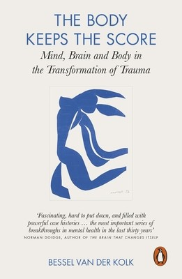 The Body Keeps the Score: Mind, Brain and Body in the Transformation of Trauma (Paperback)