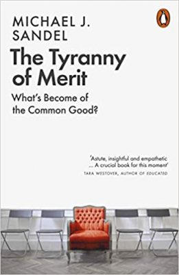 The Tyranny of Merit: What's Become of the Common Good? (Paperback)