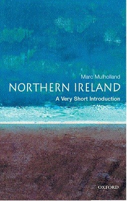 Northern Ireland: A Very Short Introduction - Very Short Introductions (Paperback)