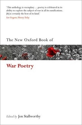 The New Oxford Book of War Poetry - Oxford Books of Prose & Verse (Paperback)