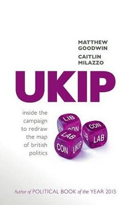 UKIP: Inside the Campaign to Redraw the Map of British Politics (Hardback)
