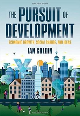 The Pursuit of Development: Economic Growth, Social Change, and Ideas (Hardback)