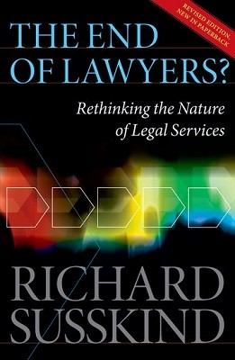 The End of Lawyers?: Rethinking the nature of legal services (Paperback)