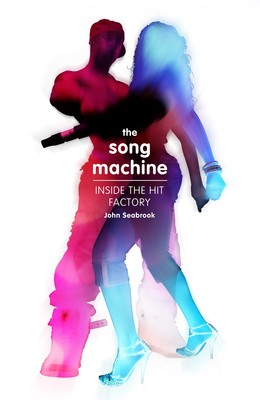 The Song Machine: How to Make a Hit (Hardback)
