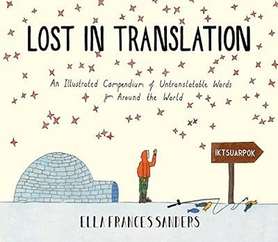 Lost in Translation: An Illustrated Compendium of Untranslatable Words (Hardback)