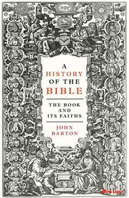 A History of the Bible: The Book and Its Faiths (Hardback)