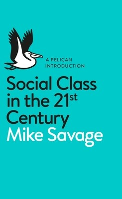 Social Class in the 21st Century (Paperback)