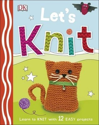 Let's Knit: Learn to Knit with 12 Easy Projects (Hardback)