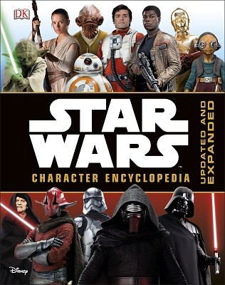 Star Wars Character Encyclopedia Updated and Expanded (Hardback)