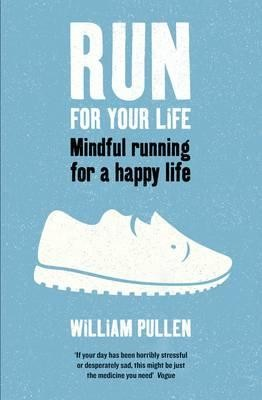 Run for Your Life: Mindful Running for a Happy Life (Paperback)