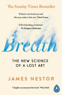 Breath: The New Science of a Lost Art (Paperback)