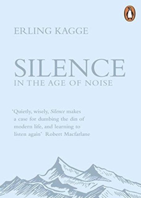 Silence: In the Age of Noise (Paperback)