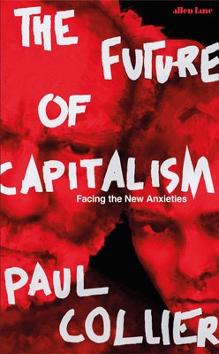 Cover of the book, The Future of Capitalism: Facing the New Anxieties.