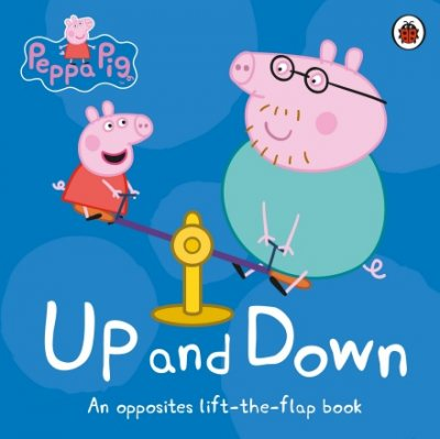 Peppa Pig: Up and Down: An Opposites Lift-the-Flap Book - Peppa Pig (Board book)