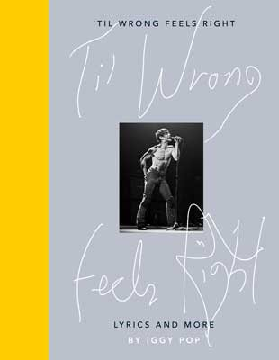'Til Wrong Feels Right: Lyrics and More (Hardback)