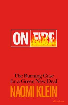 On Fire: The Burning Case for a Green New Deal (Hardback)