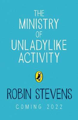 The Ministry of Unladylike Activity (Hardback)