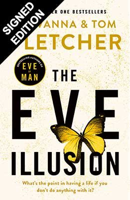 The Eve Illusion: Signed Edition - Eve of Man Trilogy 2 (Hardback)