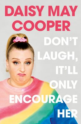 Don't Laugh, It Will Only Encourage Her