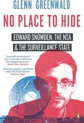 No Place to Hide: Edward Snowden, the NSA and the Surveillance State (Paperback)
