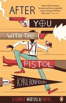 After You with the Pistol: The Second Charlie Mortdecai Novel - Mortdecai (Paperback)