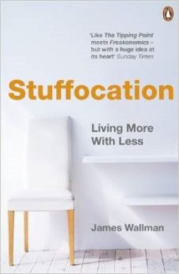 Stuffocation: Living More with Less (Paperback)