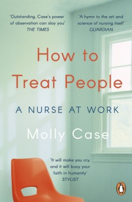 How to Treat People: A Nurse at Work (Paperback)