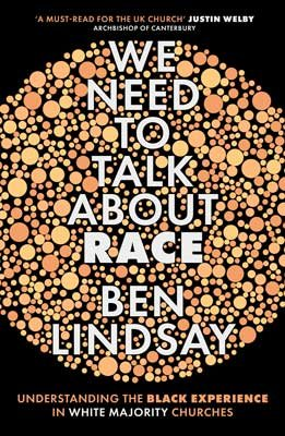 We Need To Talk About Race: Understanding the Black Experience in White Majority Churches (Paperback)