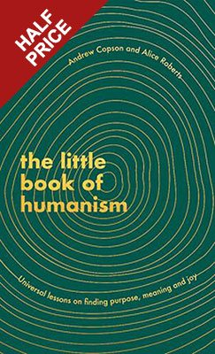 The Little Book of Humanism: Universal lessons on finding purpose, meaning and joy (Hardback)