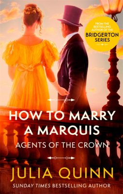 How To Marry A Marquis: by the bestselling author of Bridgerton - Agents for the Crown (Paperback)