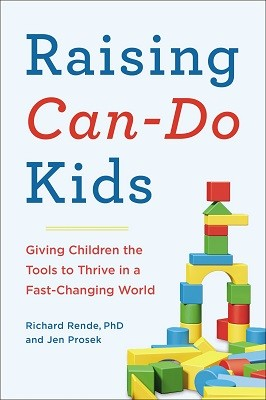 Raising Can-Do Kids: Giving Children the Tools to Thrive in a Fast-Changing World (Hardback)