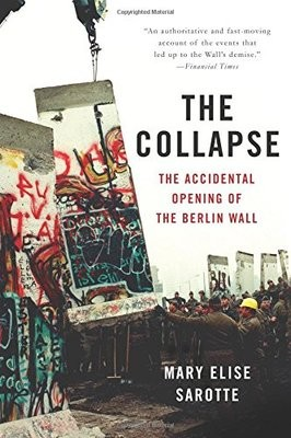 The Collapse: The Accidental Opening of the Berlin Wall (Paperback)