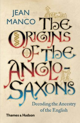 The Origins of the Anglo-Saxons: Decoding the Ancestry of the English (Paperback)