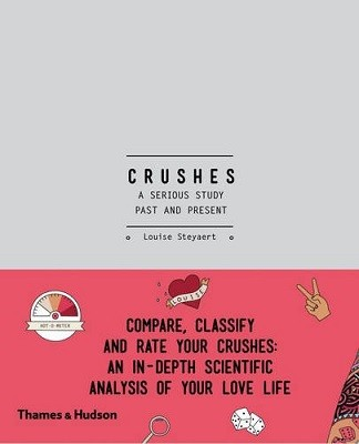 Crushes: A Serious Study, Past and Present: Compare, Classify and Rate your Crushes: An in-Depth Scientific Analysis of your Love Life (Paperback)