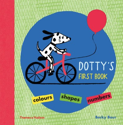 Dotty's First Book: Colours, Shapes, Numbers (Hardback)