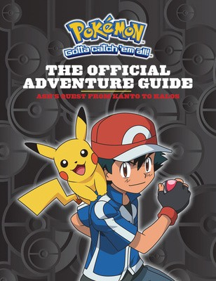 Pokemon: The Official Adventure Guide: Ash's Quest from Kanto to Kalos - Pokemon (Hardback)