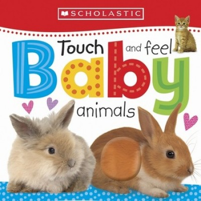 Touch and Feel Baby Animals - Scholastic Early Learners (Board book)
