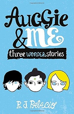 Auggie & Me: Three Wonder Stories (Paperback)