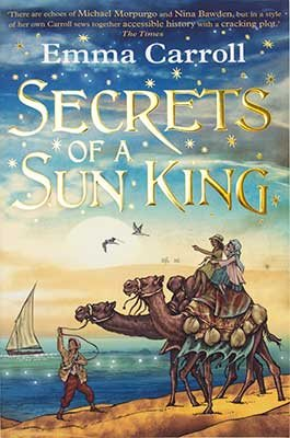 Secrets of a Sun King by Emma Carroll | Waterstones