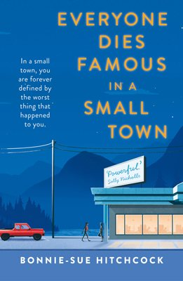 Everyone Dies Famous in a Small Town (Paperback)