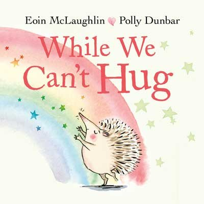 While We Can't Hug by Eoin McLaughlin, Polly Dunbar | Waterstones