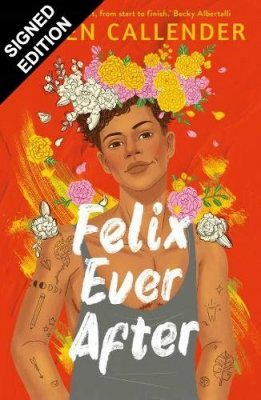 Felix Ever After: Signed Bookplate Edition (Paperback)