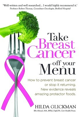 Take Breast Cancer off Your Menu: How to Prevent Breast Cancer or Stop it Returning. New Evidence Reveals Amazing Protector Foods (Paperback)